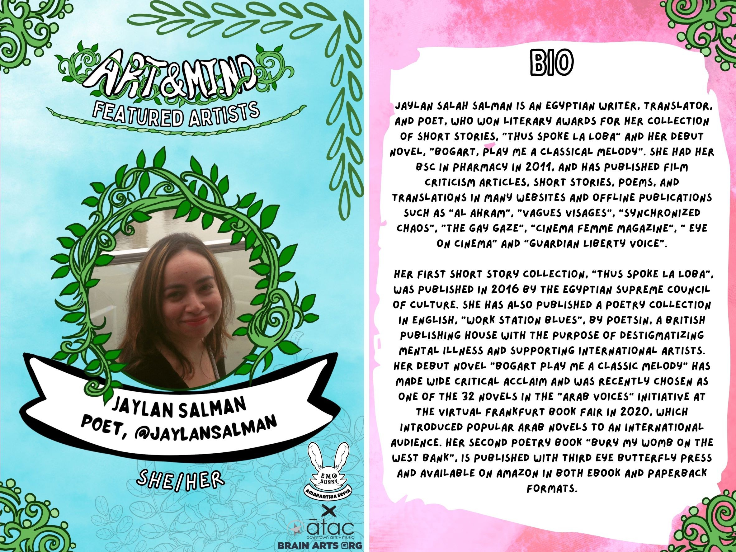 Featured Artist:  Jaylan Salah Salman is an Egyptian writer, translator, and poet, who won literary awards for her collection of short stories,