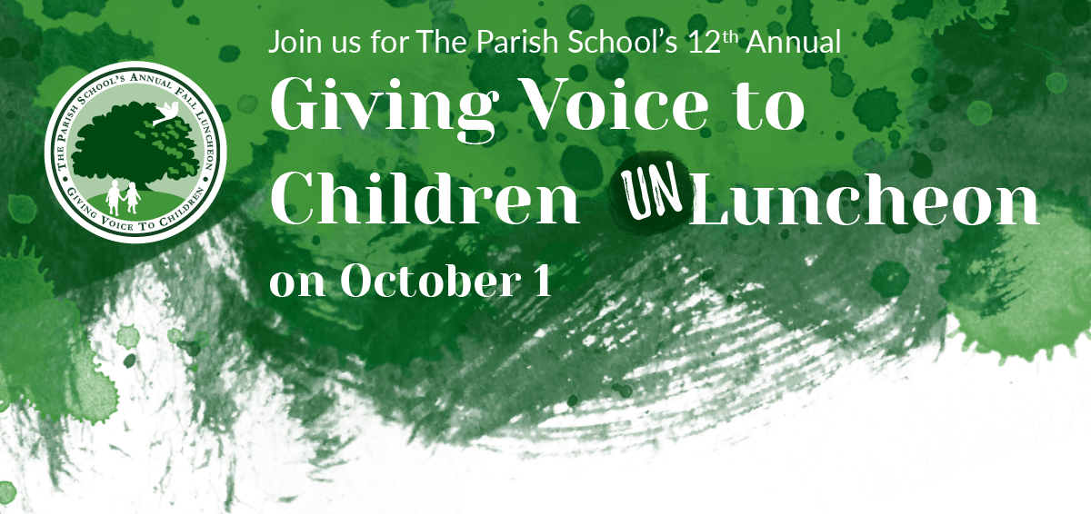 Join us for The Parish School's Twelfth Annual Giving Voice to Children Un-luncheon on October  1!